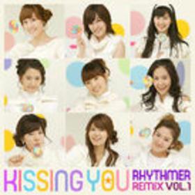 Kissing You - Rythmer Remix Vol.1