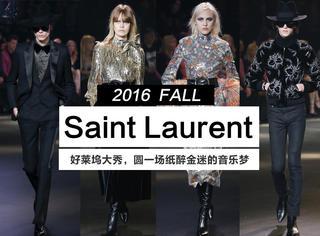 Saint Laurent 2016秋冬好莱坞大秀,圆一场音乐之梦